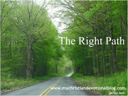 Beautiful Christian Devotion on finding the right path in life.