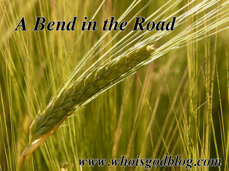 A bend in the road can require a certain measure of faith.